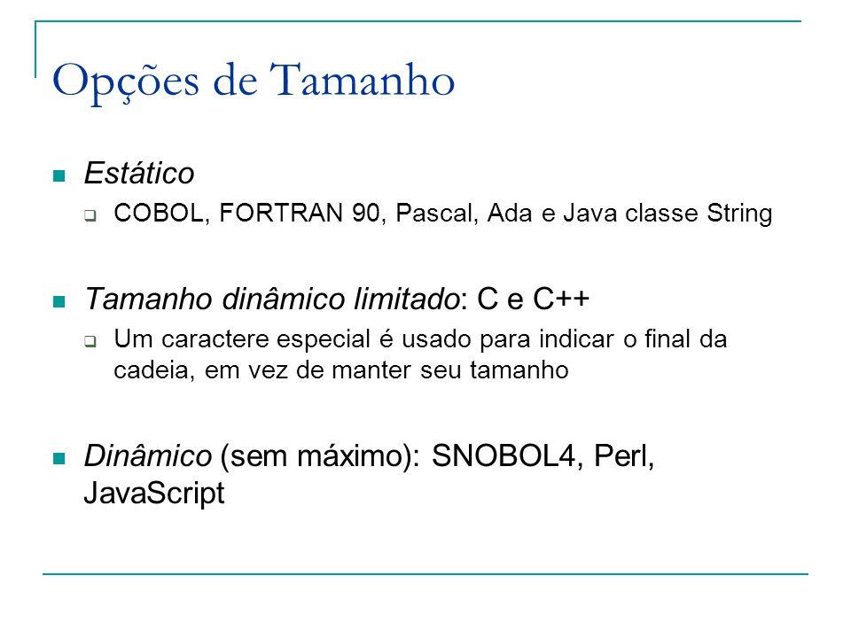 Opções de Tamanho Estático Tamanho dinâmico limitado: C e C++