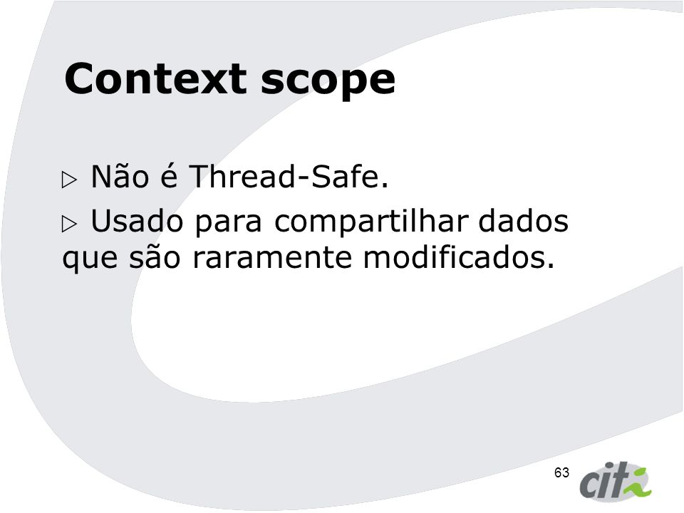 Context scope Não é Thread-Safe.