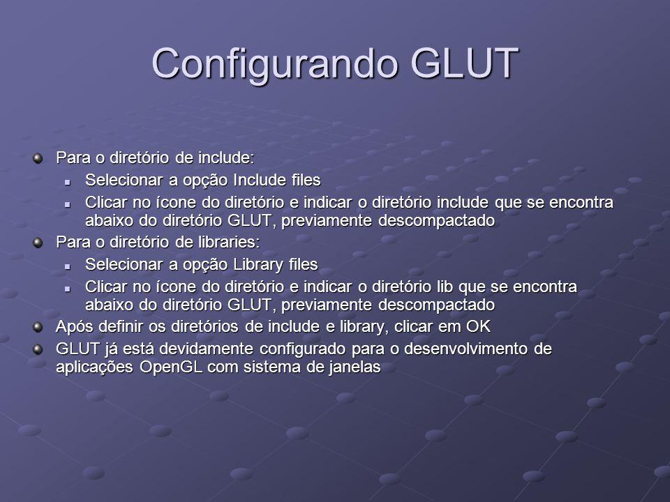 Configurando GLUT Para o diretório de include: