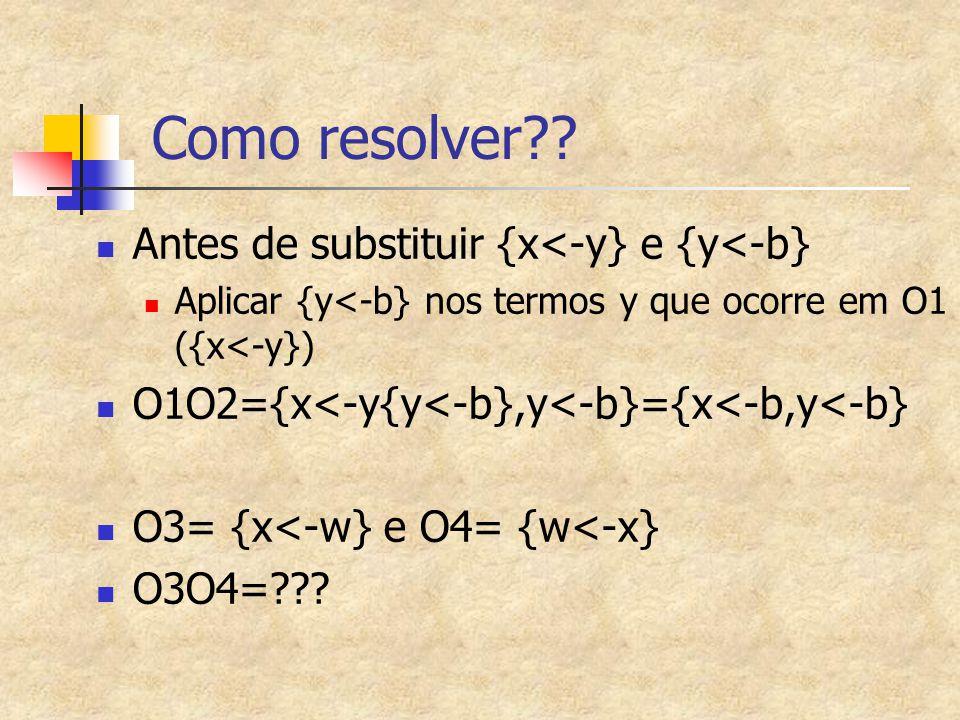 Como resolver Antes de substituir {x<-y} e {y<-b}