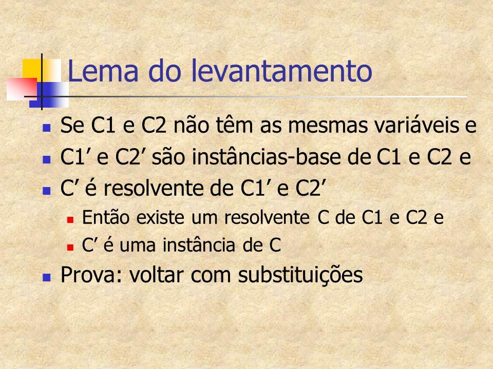 Lema do levantamento Se C1 e C2 não têm as mesmas variáveis e