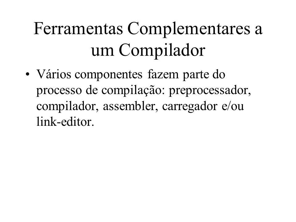 Ferramentas Complementares a um Compilador