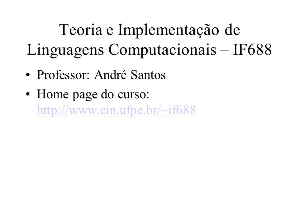Teoria e Implementação de Linguagens Computacionais – IF688