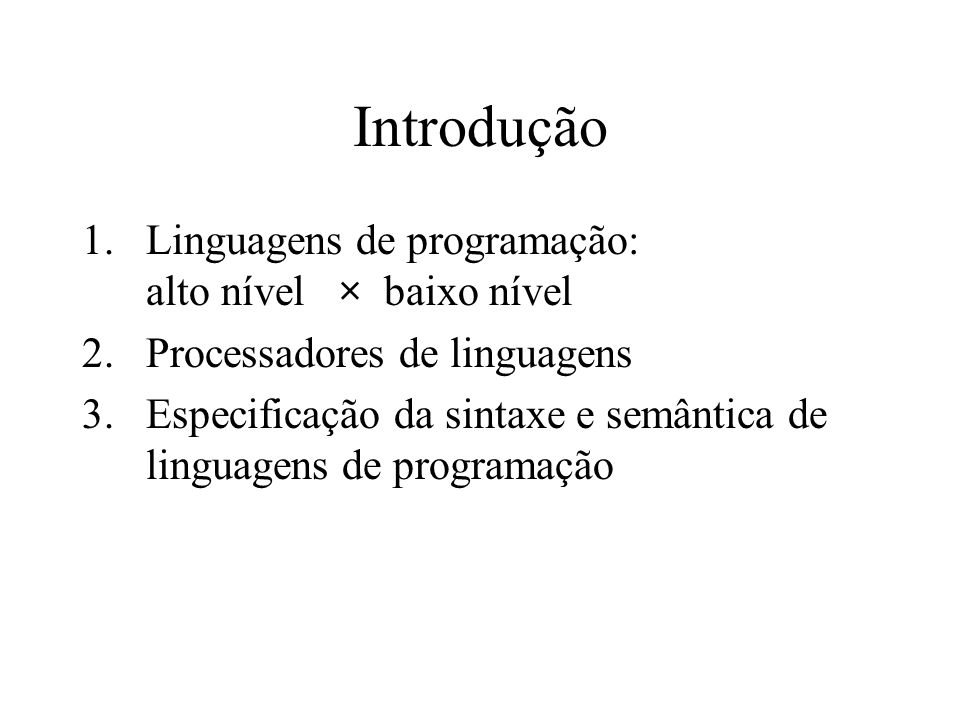 Introdução Linguagens de programação: alto nível × baixo nível