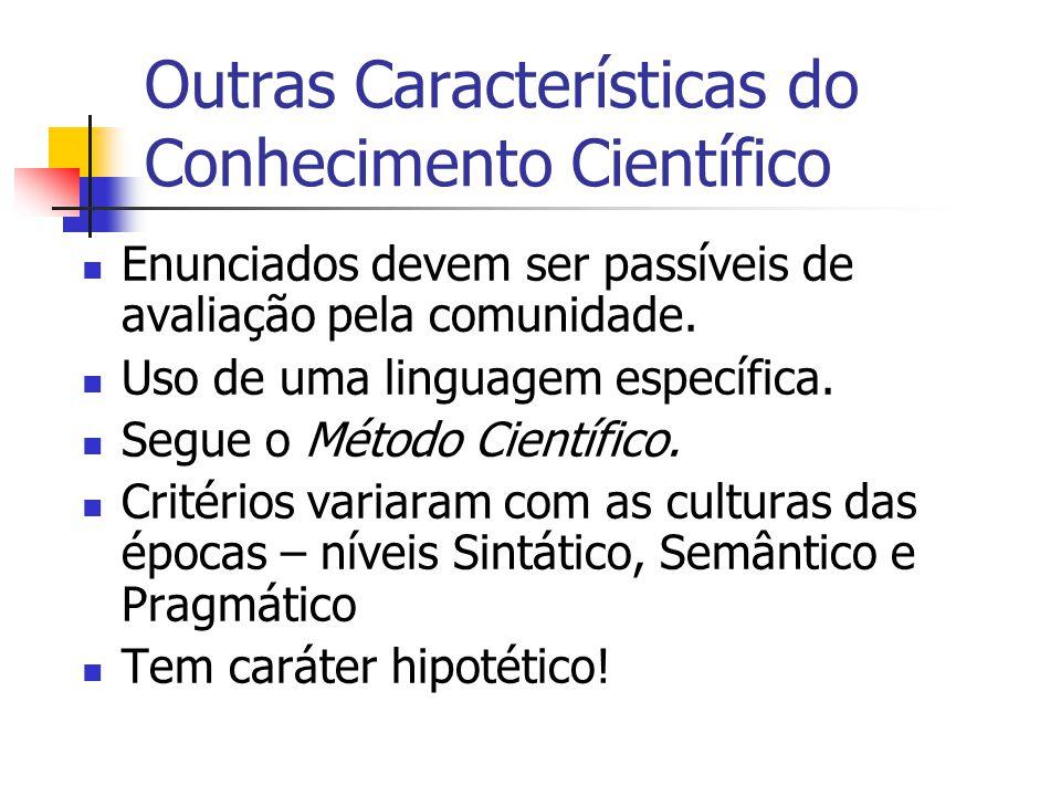 Outras Características do Conhecimento Científico