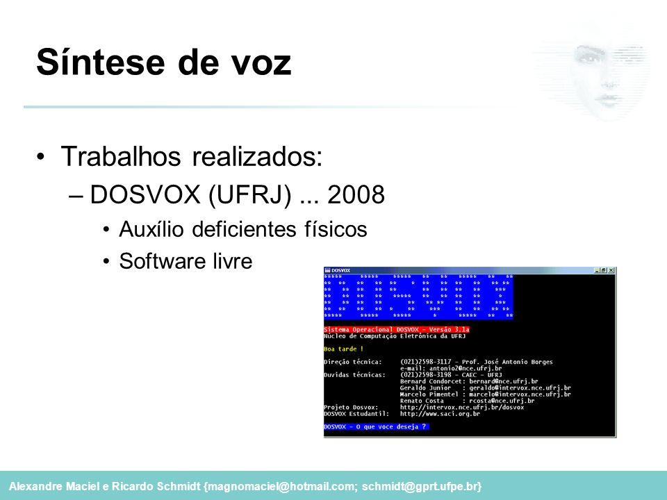 Síntese de voz Trabalhos realizados: DOSVOX (UFRJ) ... 2008
