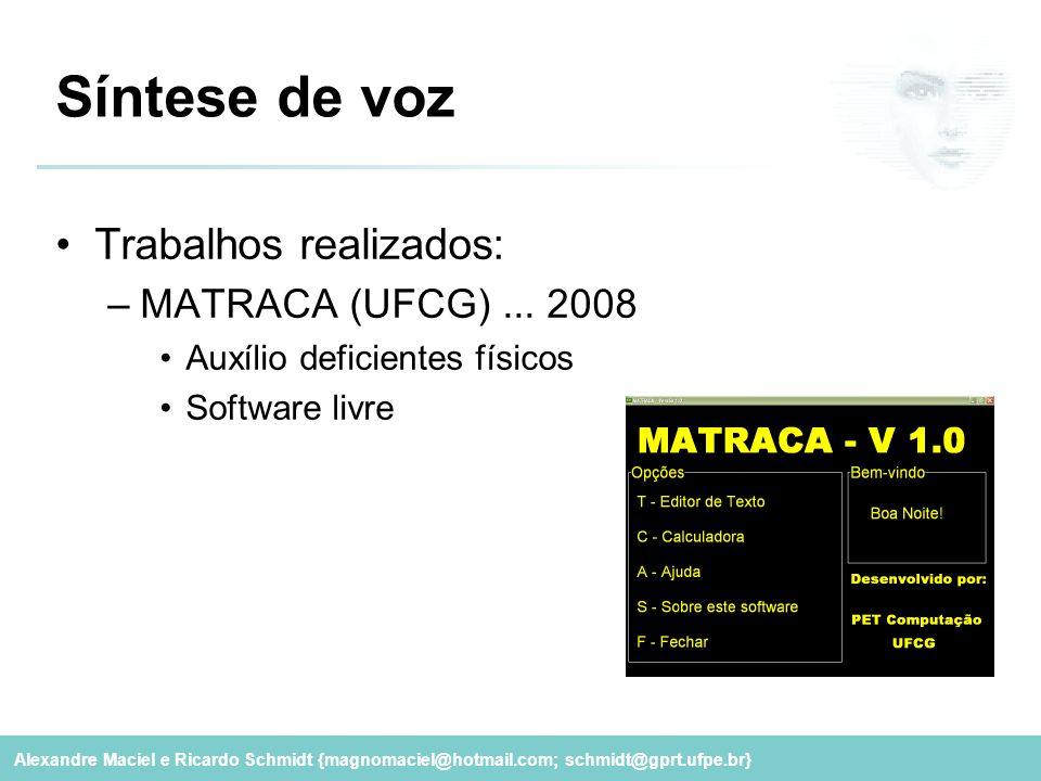 Síntese de voz Trabalhos realizados: MATRACA (UFCG) ... 2008