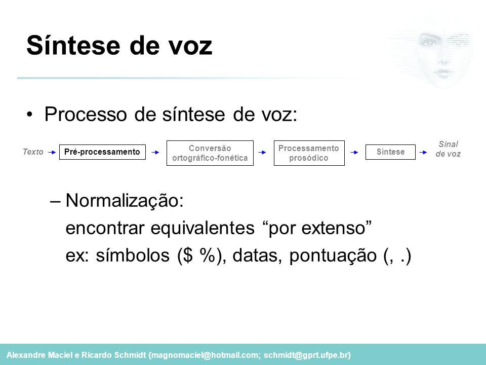 Conversão ortográfico-fonética Processamento prosódico