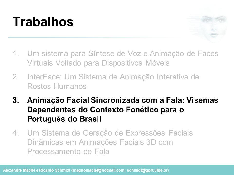 Trabalhos Um sistema para Síntese de Voz e Animação de Faces Virtuais Voltado para Dispositivos Móveis.