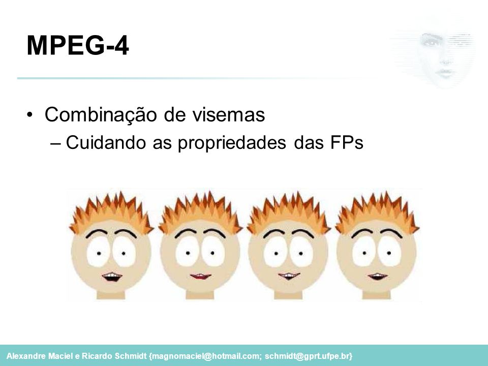 MPEG-4 Combinação de visemas Cuidando as propriedades das FPs