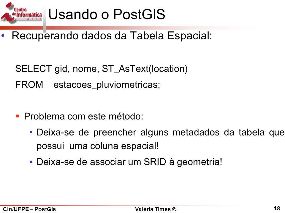 Usando o PostGIS Recuperando dados da Tabela Espacial: