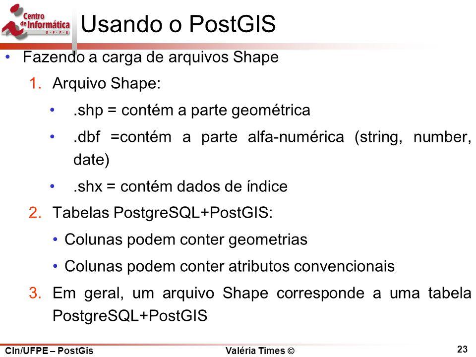 Usando o PostGIS Fazendo a carga de arquivos Shape Arquivo Shape:
