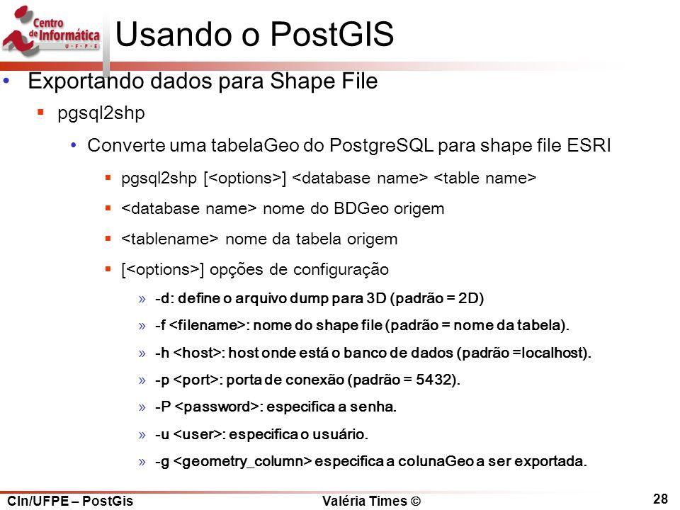Usando o PostGIS Exportando dados para Shape File pgsql2shp