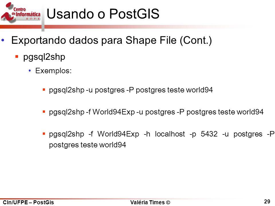 Usando o PostGIS Exportando dados para Shape File (Cont.) pgsql2shp