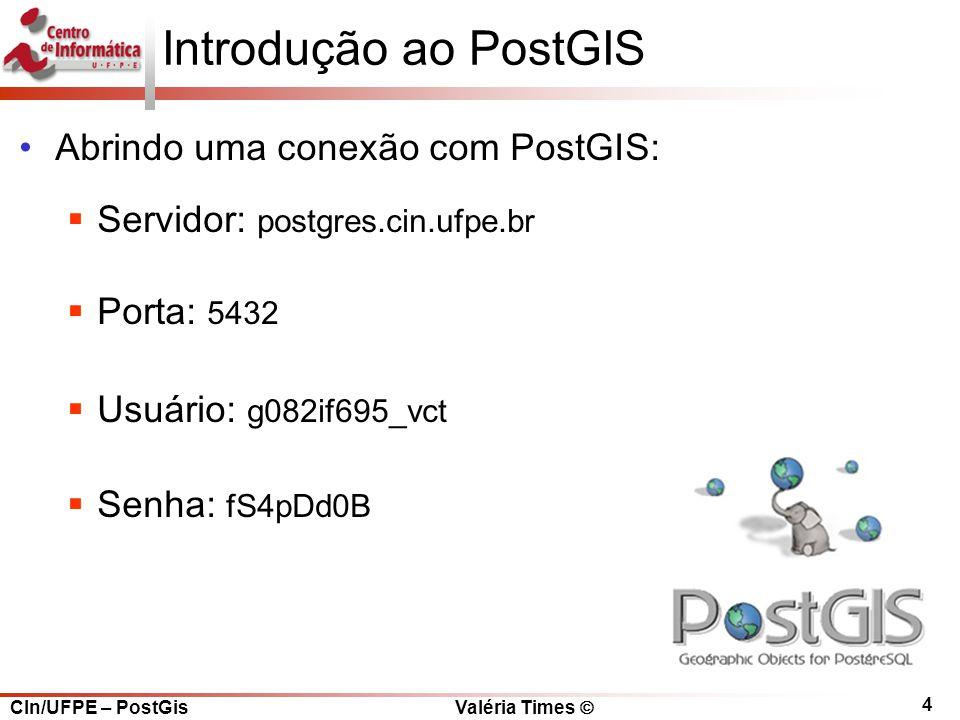 Introdução ao PostGIS Abrindo uma conexão com PostGIS: