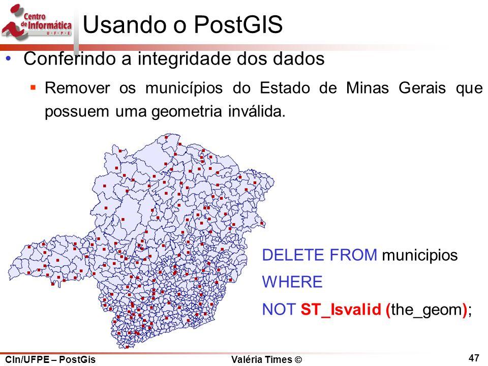Usando o PostGIS Conferindo a integridade dos dados