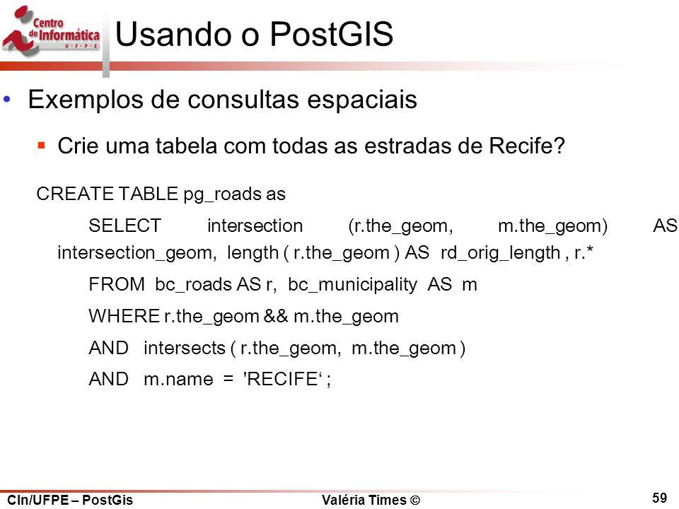 Usando o PostGIS Exemplos de consultas espaciais