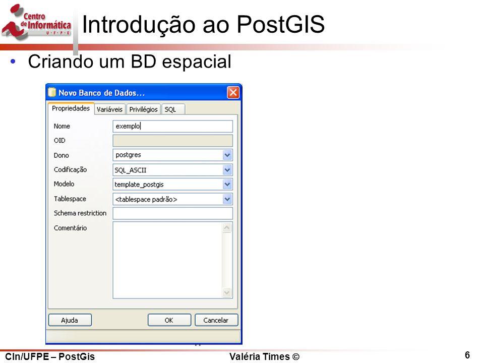 Introdução ao PostGIS Criando um BD espacial