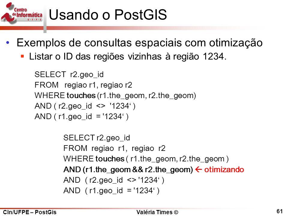 Usando o PostGIS Exemplos de consultas espaciais com otimização