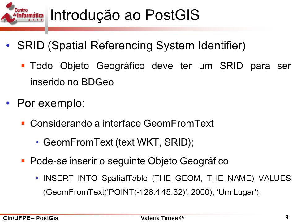 Introdução ao PostGIS SRID (Spatial Referencing System Identifier)