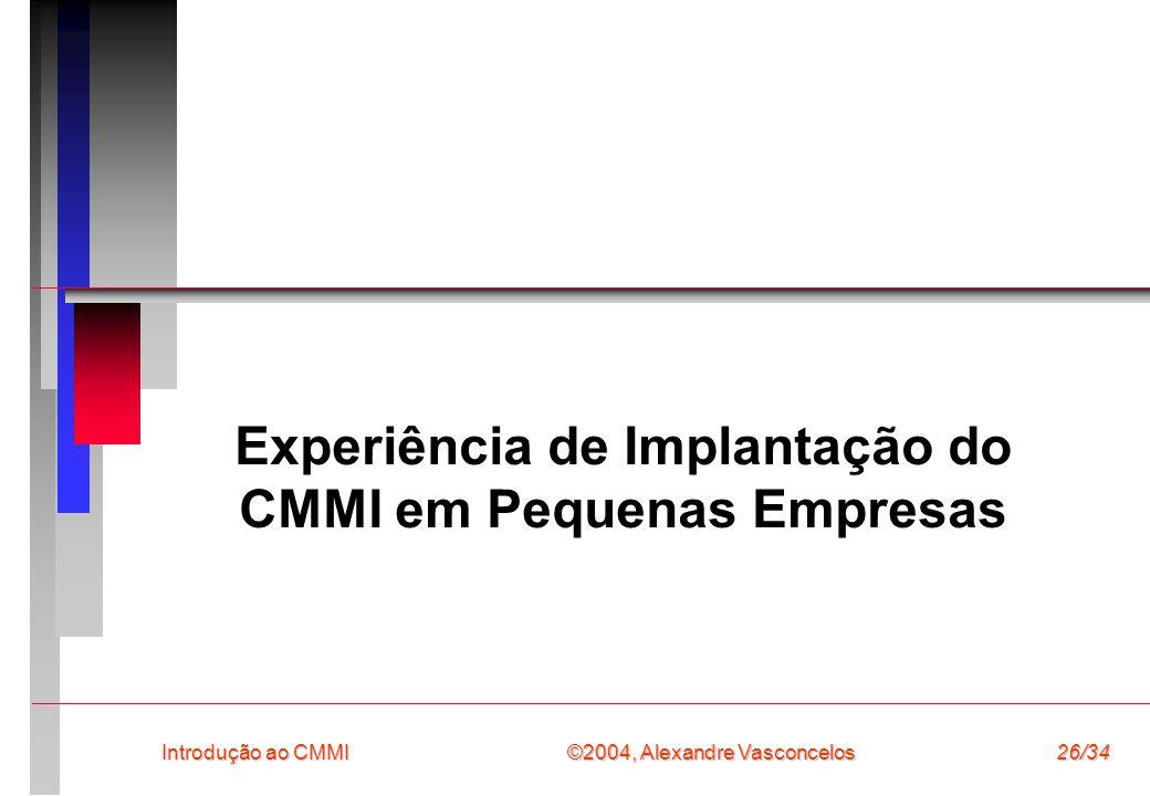 Experiência de Implantação do CMMI em Pequenas Empresas