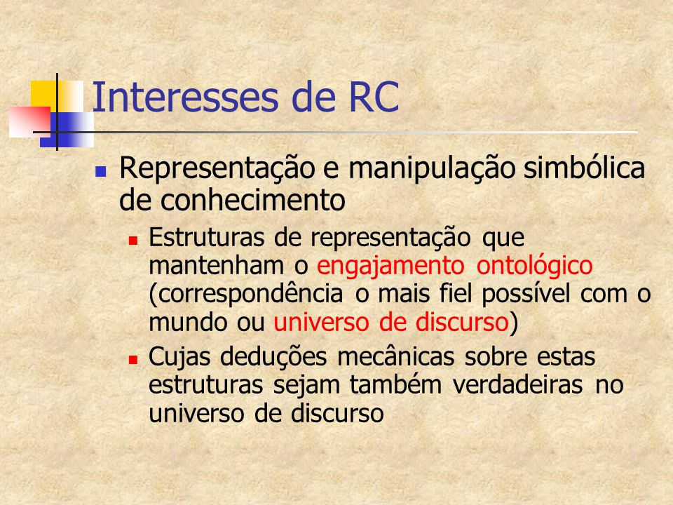Interesses de RC Representação e manipulação simbólica de conhecimento