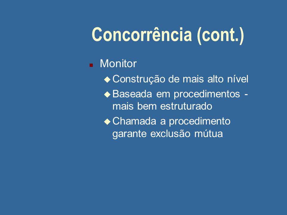Concorrência (cont.) Monitor Construção de mais alto nível