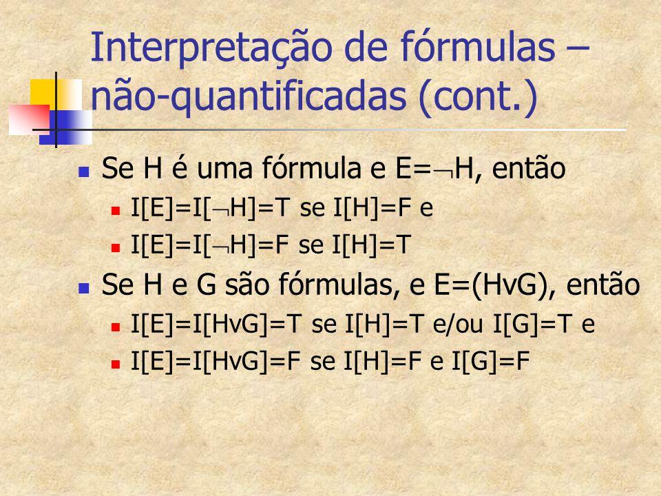 Interpretação de fórmulas –não-quantificadas (cont.)