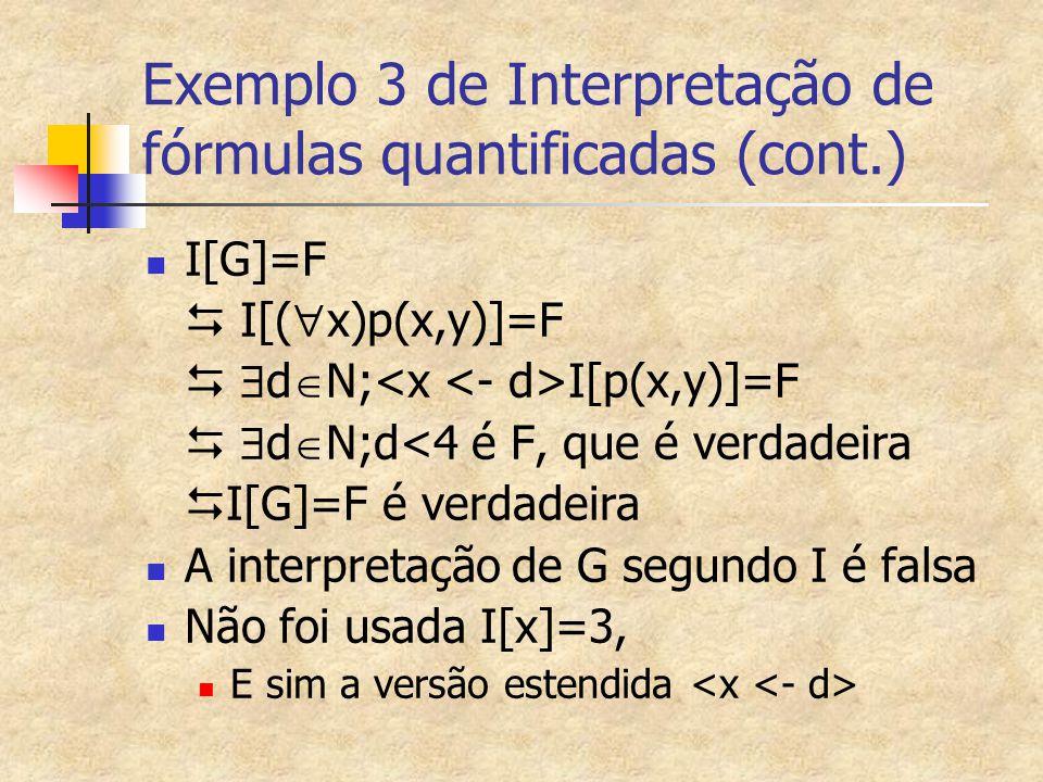 Exemplo 3 de Interpretação de fórmulas quantificadas (cont.)