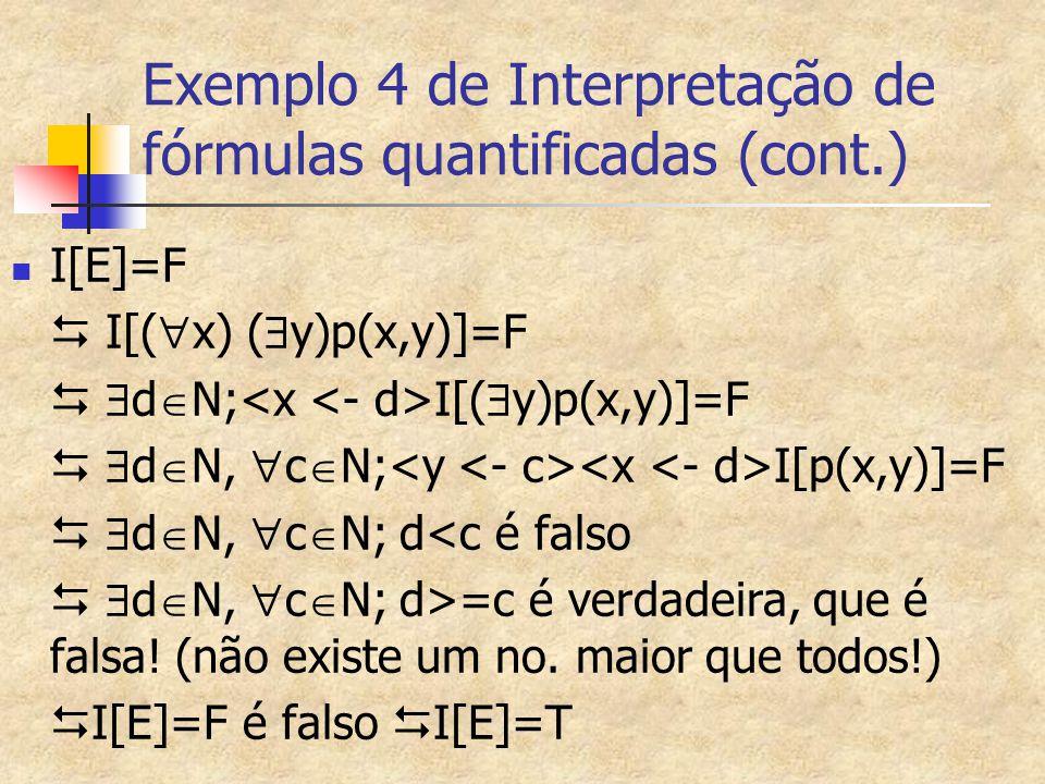 Exemplo 4 de Interpretação de fórmulas quantificadas (cont.)