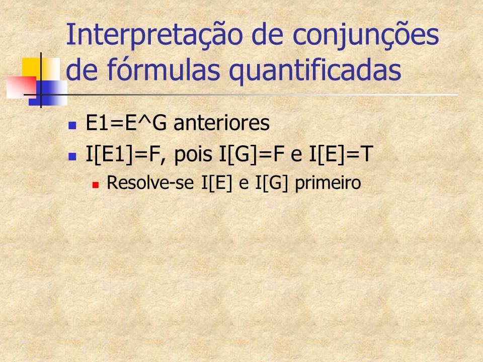Interpretação de conjunções de fórmulas quantificadas