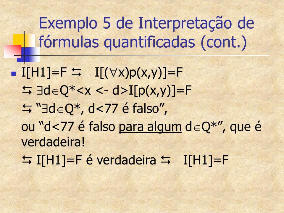 Exemplo 5 de Interpretação de fórmulas quantificadas (cont.)