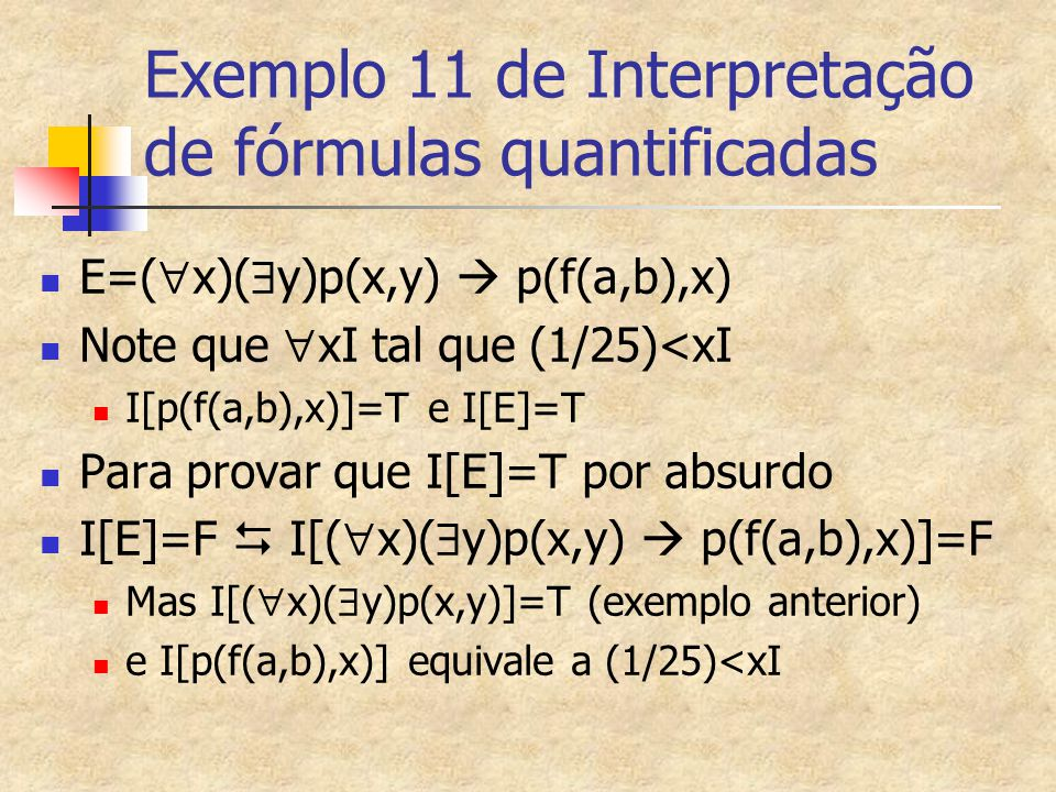 Exemplo 11 de Interpretação de fórmulas quantificadas