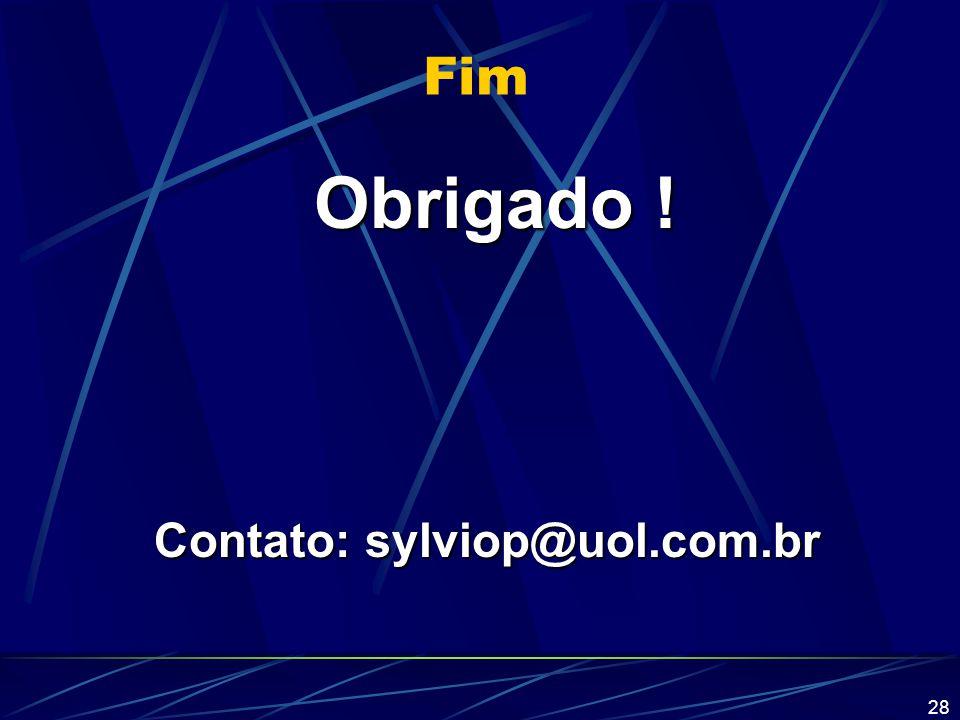Fim Obrigado ! Contato: sylviop@uol.com.br