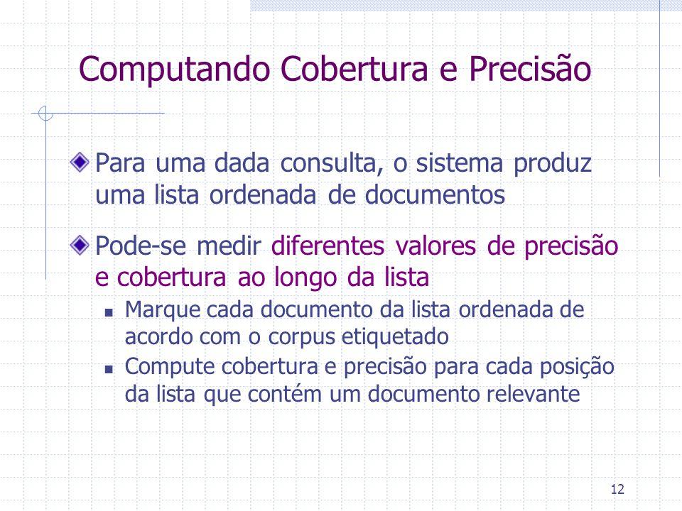 Computando Cobertura e Precisão
