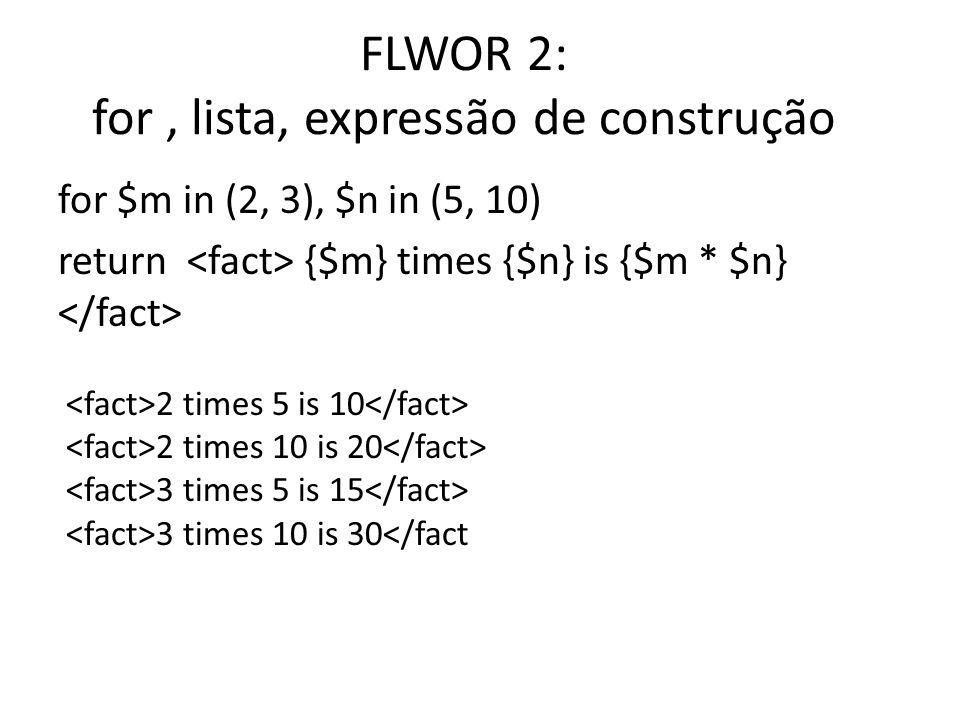 FLWOR 2: for , lista, expressão de construção