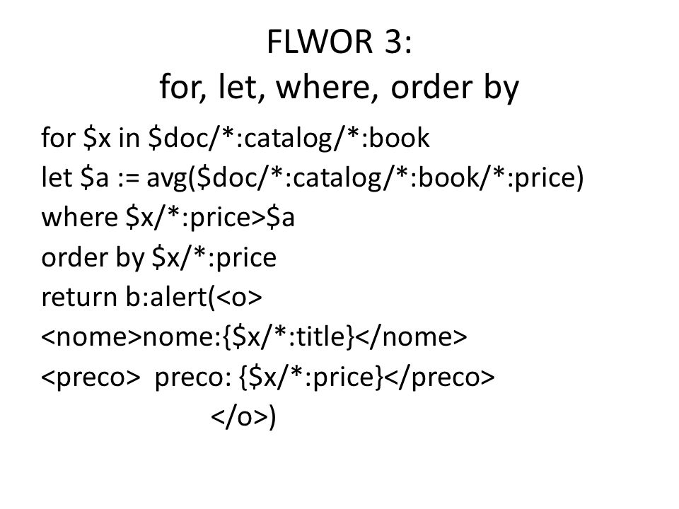 FLWOR 3: for, let, where, order by