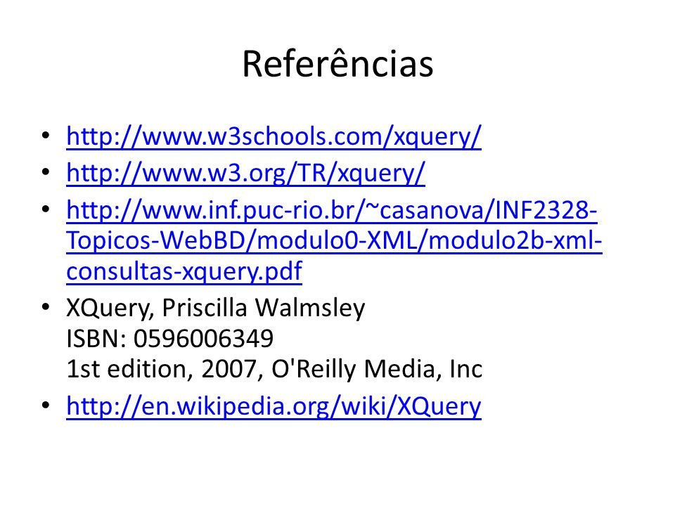Referências http://www.w3schools.com/xquery/