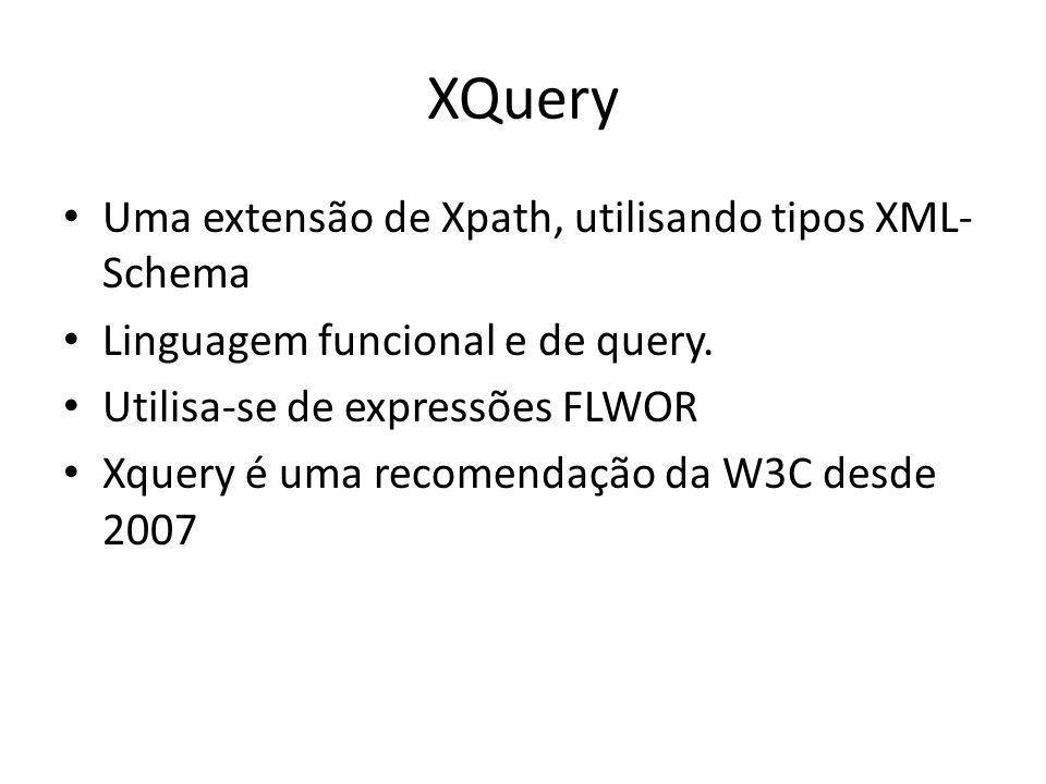 XQuery Uma extensão de Xpath, utilisando tipos XML-Schema