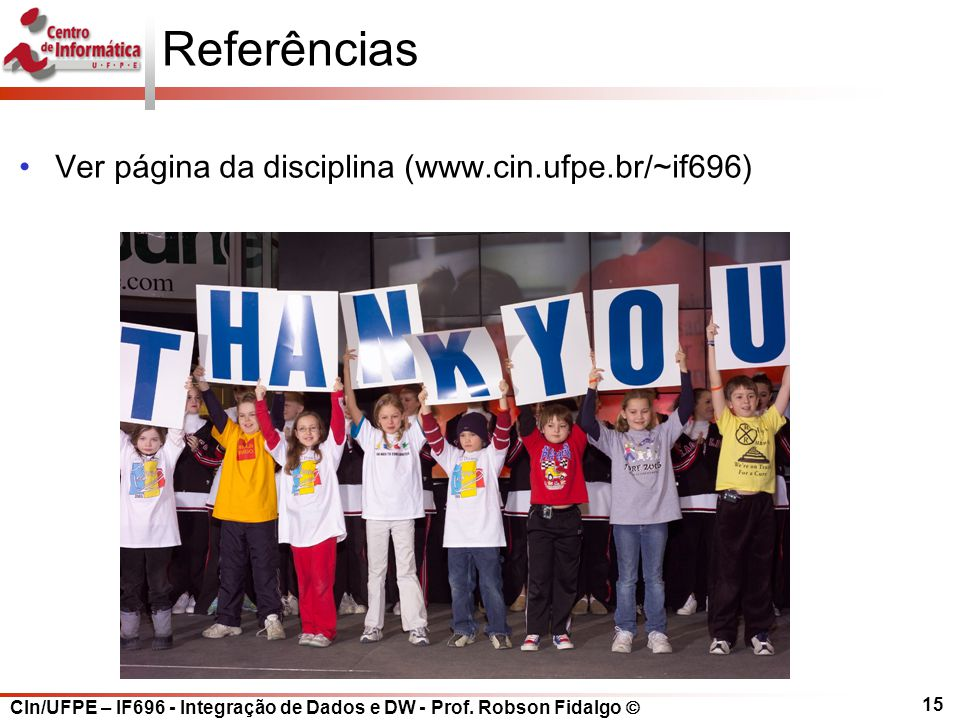 Referências Ver página da disciplina (www.cin.ufpe.br/~if696)