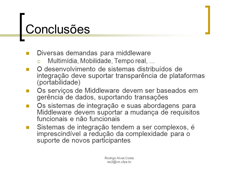 Conclusões Diversas demandas para middleware