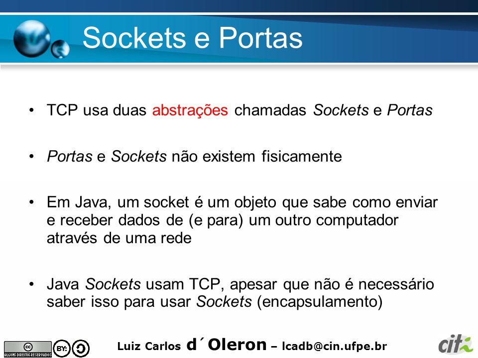 Sockets e Portas TCP usa duas abstrações chamadas Sockets e Portas