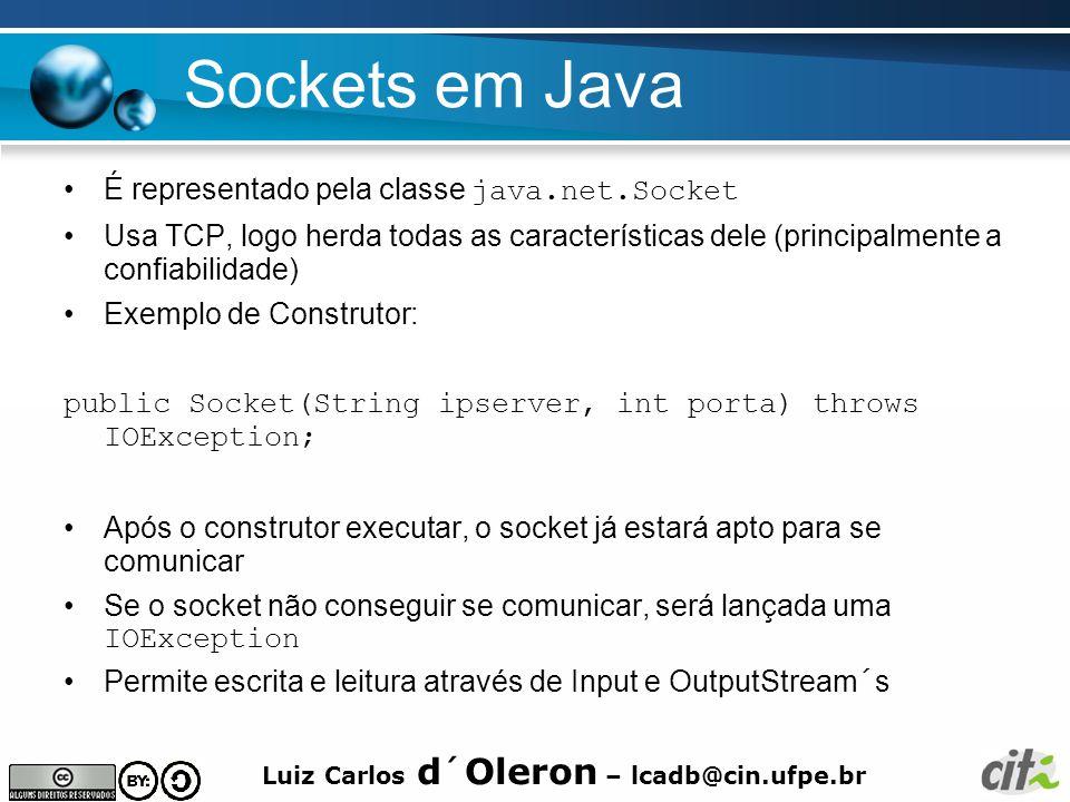 Sockets em Java É representado pela classe java.net.Socket