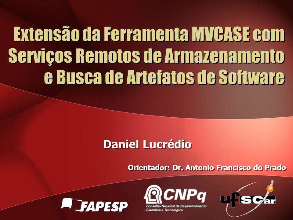 Daniel Lucrédio Orientador: Dr. Antonio Francisco do Prado