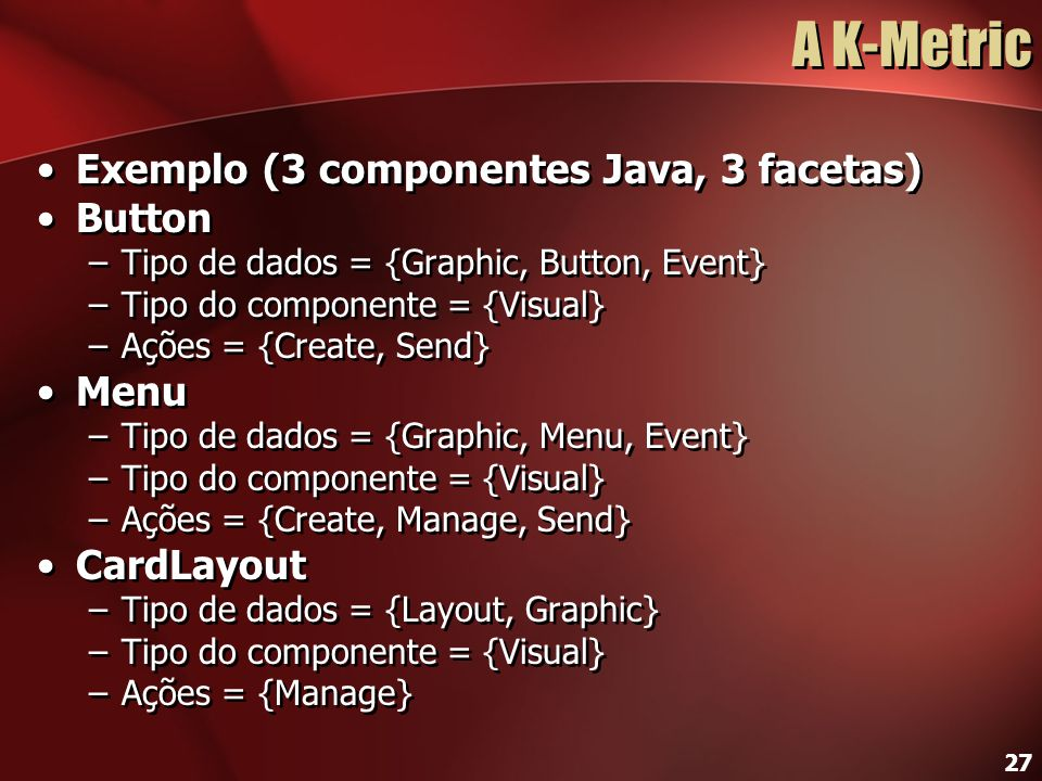A K-Metric Exemplo (3 componentes Java, 3 facetas) Button Menu