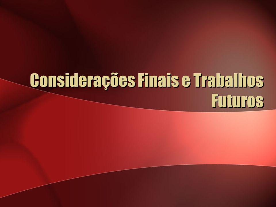Considerações Finais e Trabalhos Futuros