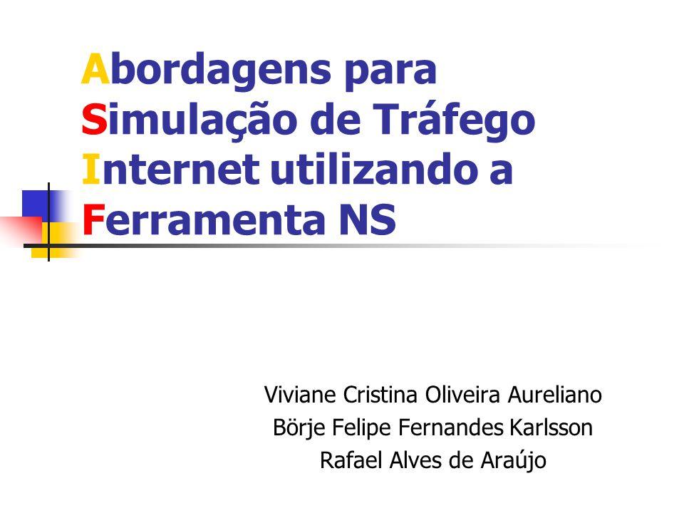 Abordagens para Simulação de Tráfego Internet utilizando a Ferramenta NS