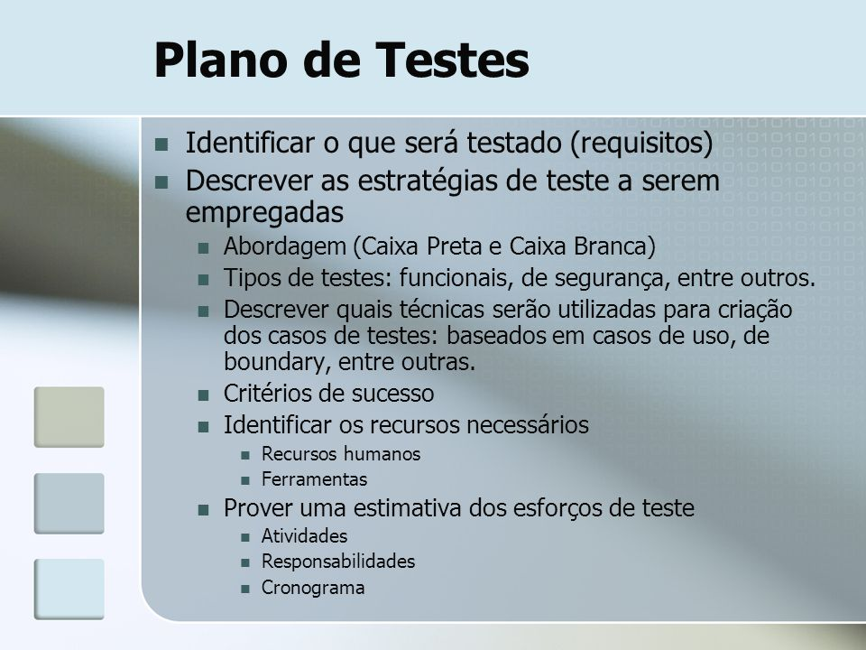Plano de Testes Identificar o que será testado (requisitos)