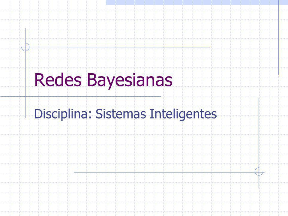 Disciplina: Sistemas Inteligentes
