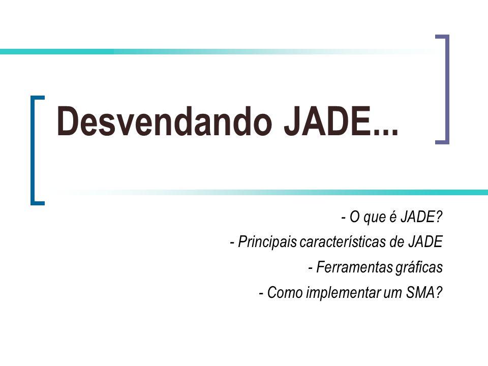 Desvendando JADE... - O que é JADE